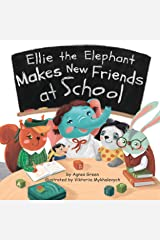 Ellie the Elephant Makes New Friends at School Kindle Edition