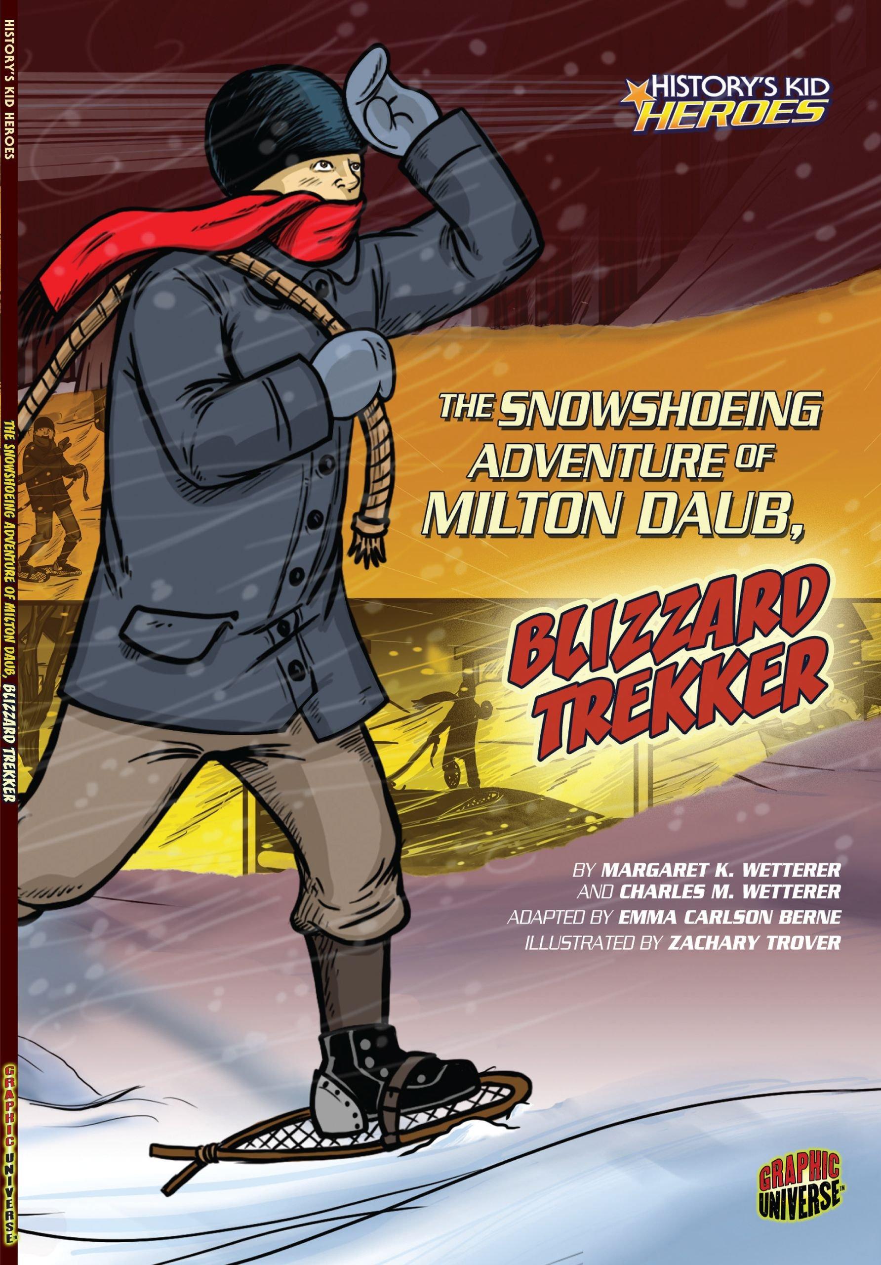 The Snowshoeing Adventure of Milton Daub, Blizzard Trekker (History's Kid Heroes) pdf epub