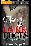 Freeing His Dark Edges: -Dark Edges short story- (The Edge Series Book 1.5)