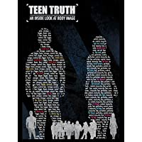 Teen Truth: An Inside Look at Body Image & Self-Esteem