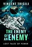 The Enemy of an Enemy (Lost Tales of Power Book 1) (English Edition)