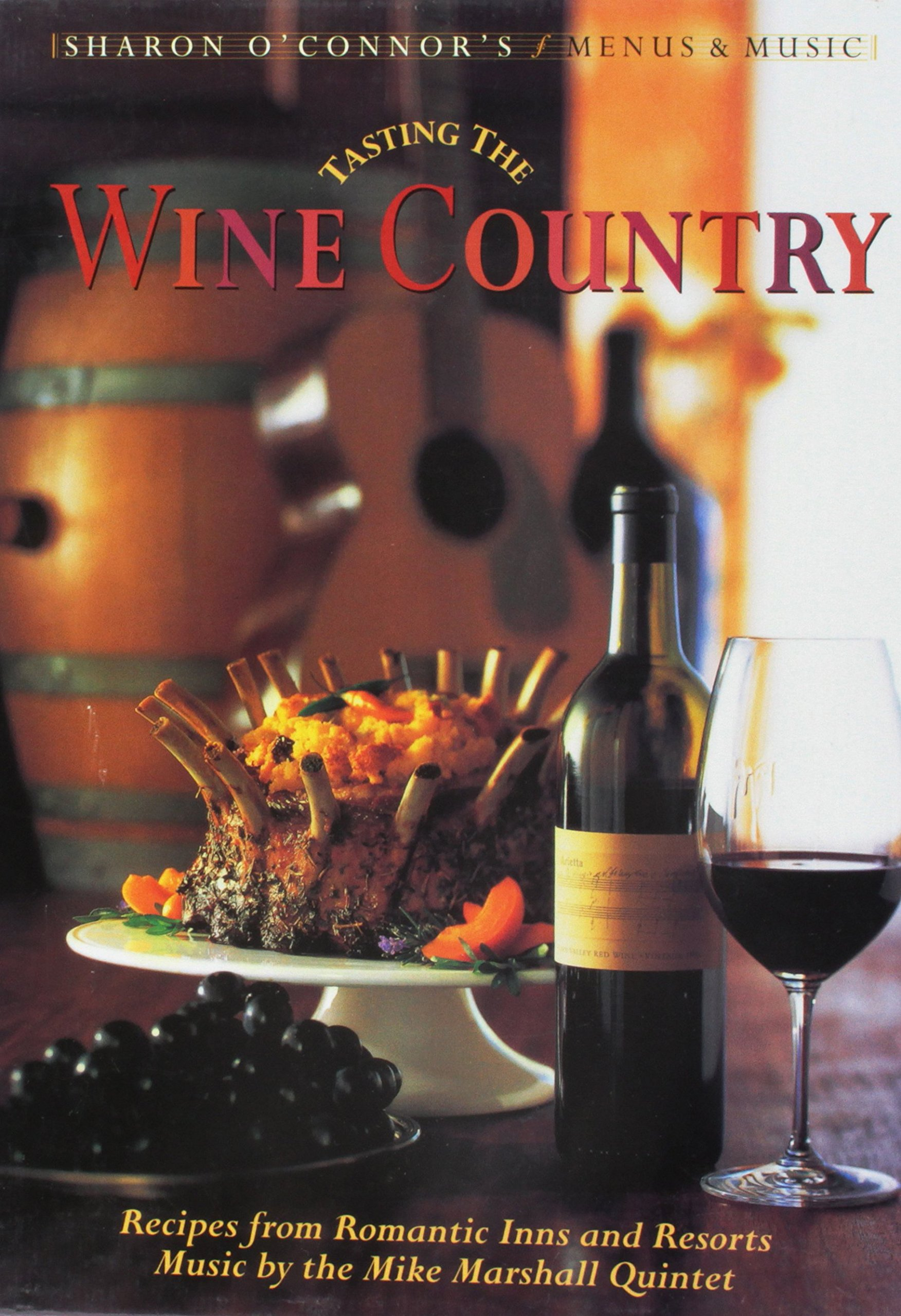 Tasting the Wine Country Menus and Music ® Gift Boxed Set (Menu Book & CD Set): Recipes from Romantic Inns and Resorts