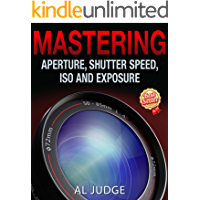 Mastering Aperture, Shutter Speed, ISO and Exposure book cover