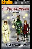 The Chronicles of Altaran Book Three: Forging the Fellowship
