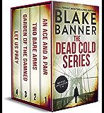 The Dead Cold Series: Books 1-4 (A Dead Cold Box Set Book 1)