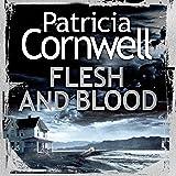 Flesh and Blood: (Kay Scarpetta 22)