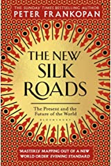 The New Silk Roads: The Present and Future of the World Kindle Edition