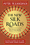 The New Silk Roads: The Present and Future of the World (English Edition)