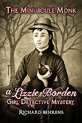 The Minuscule Monk: A Lizzie Borden, Girl Detective Mystery (Lizzie Borden, Girl Detective Mysteries Book 1)