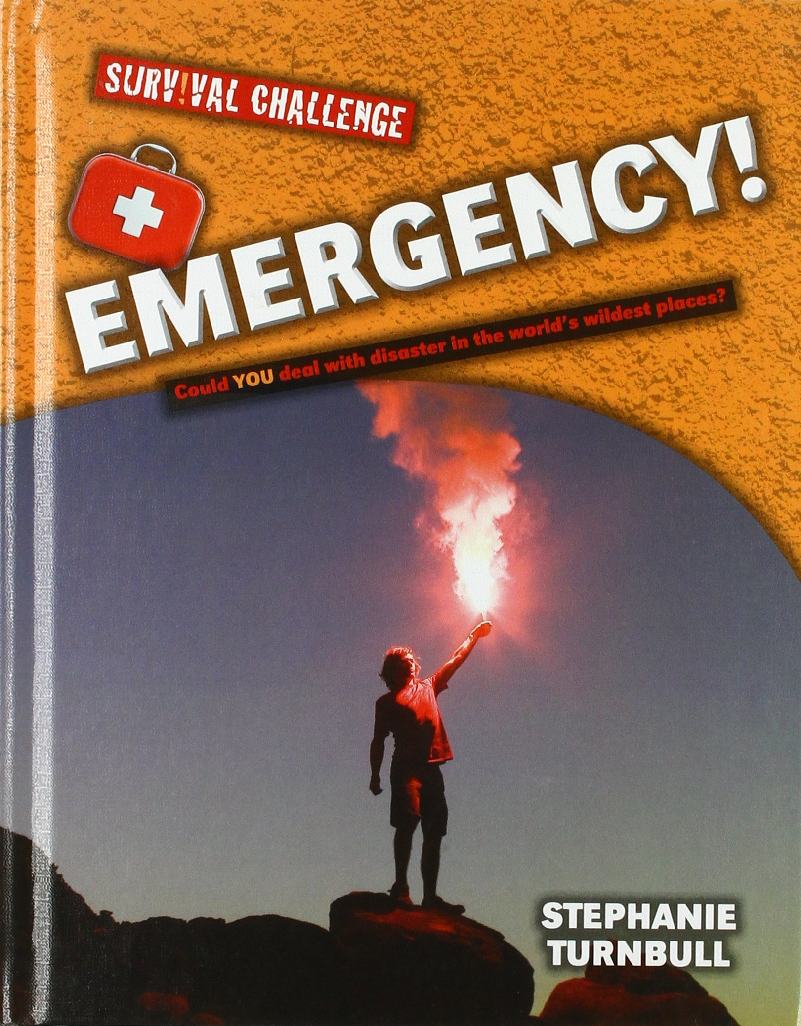 Emergency!: Could You Deal With Disaster in the World's Wildest Places? (Survival Challenge)
