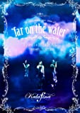 "Kalafina LIVE TOUR 2015~2016 ""far on the water""Special Final @東京国際フォーラムホールA [DVD]"
