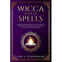 Wicca Book of Spells: A Learning Guide for Magic Rituals and Wicca Spells to Understand the Book of Shadows, the Moon Magic and the Tarot. For Wiccan Beginners. (English Edition)