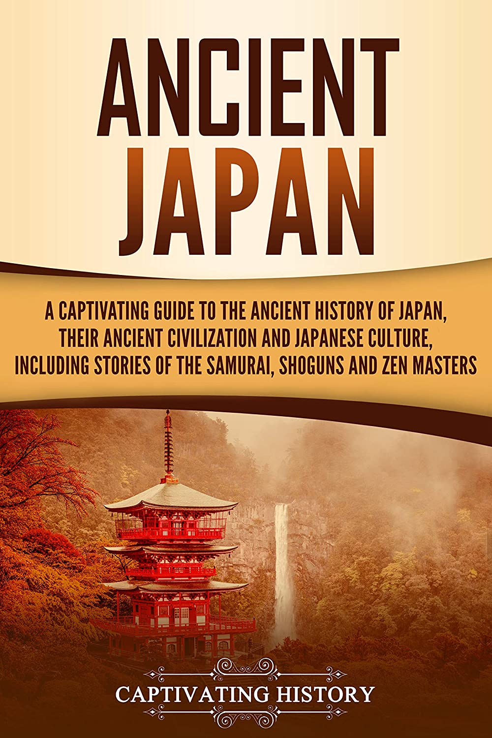 Ancient Japan: A Captivating Guide to the Ancient History of ...