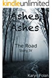 Ashes, Ashes #4: The Road