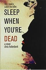 Sleep When You're Dead: A Novel