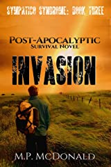 Invasion: A Post-Apocalyptic Survival Novel (Sympatico Syndrome Book 3) Kindle Edition