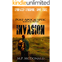 Invasion: A Post-Apocalyptic Survival Novel (Sympatico Syndrome Book 3)