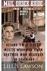 Mail Order Bride: SECOND TWIN SISTER MEETS WIDOWED TWIN BROTHER WHO BELIEVES IN SHAMANS: (Sweet Virginia Brides Looking For Sweet Frontier Love, Book 2) Kindle Edition
