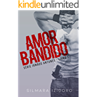 AMOR BANDIDO (IRMÃOS ANTUNES Livro 1)