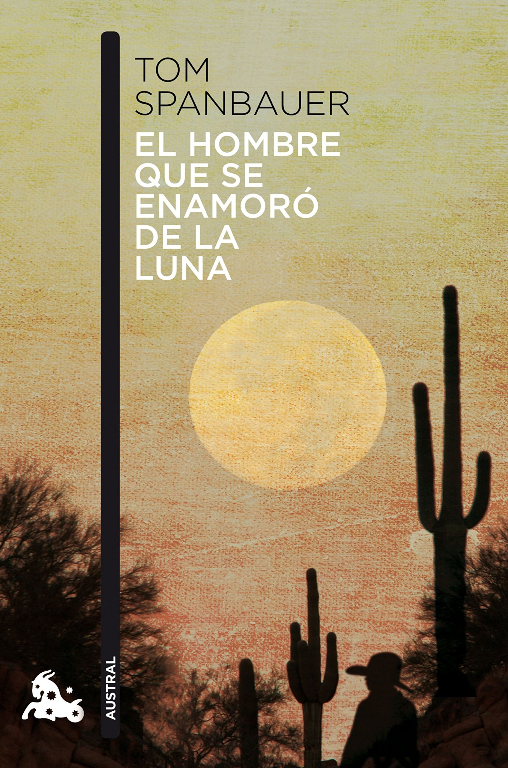 El hombre que se enamoró de la luna (Contemporánea): Amazon.es: Spanbauer, Tom, López Lamadrid, Claudio: Libros