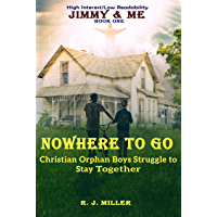 NOWHERE TO GO: Christian Orphan Preteen Brothers' Adventure in Holy Spirit living, living Green, & Gardening. (Jimmy & Me Book 1) (English Edition)