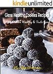 Glens Healthy Cookies Recipes: 50 Cookies Healthy & Taste Good (50 healthy Book 1) (English Edition)