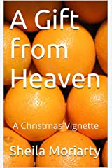 A Gift from Heaven: A Christmas Vignette Kindle Edition