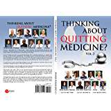 Thinking About Quitting Medicine: Vol. 2