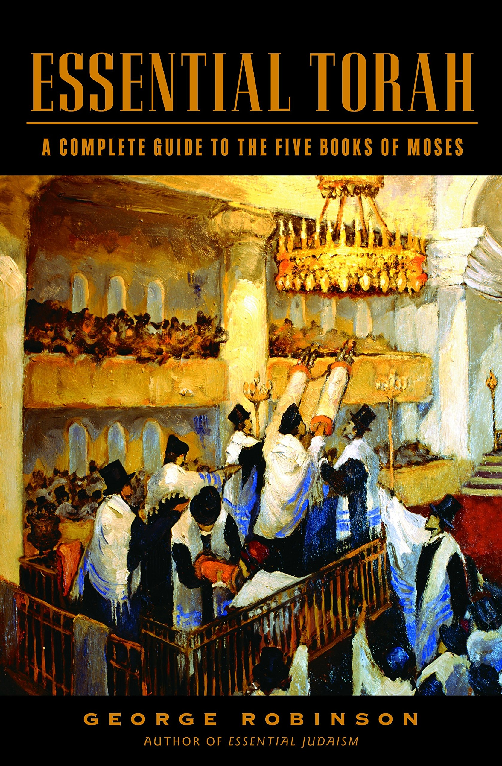 Essential torah a complete guide to the five books of moses george essential torah a complete guide to the five books of moses george robinson 9780805241860 amazon books fandeluxe Images