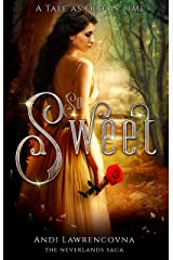 So Sweet:  A Tale as Old as Time: (A Fairy Tale Retelling) (The Never Lands Saga) Kindle Edition