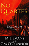No Quarter: Dominium - Volume 1: An Historical Adventurous Romance (No Quarter- Dominium)