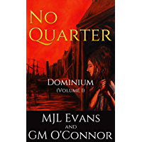 No Quarter: Dominium - Volume 1: An Historical Adventurous Romance (No Quarter- Dominium) (English Edition)