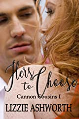 Hers to Choose (Cannon Cousins Book 1) Kindle Edition