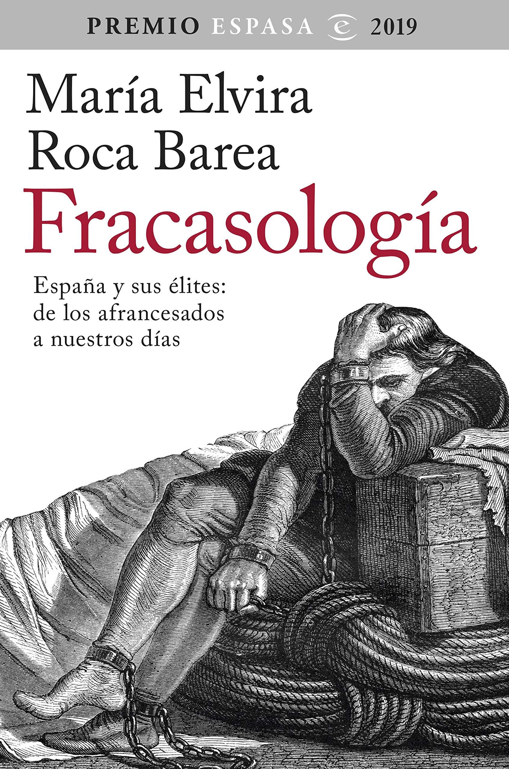 Fracasología: España y sus élites: de los afrancesados a nuestros días. Premio Espasa 2019 F. COLECCION: Amazon.es: Roca Barea, María Elvira: Libros