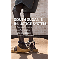 South Sudans Injustice System: Law and Activism on the Frontline (African Arguments) (English Edition)
