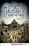 Die Stadt der tausend Treppen: Roman (Die göttlichen Städte 1) (German Edition)