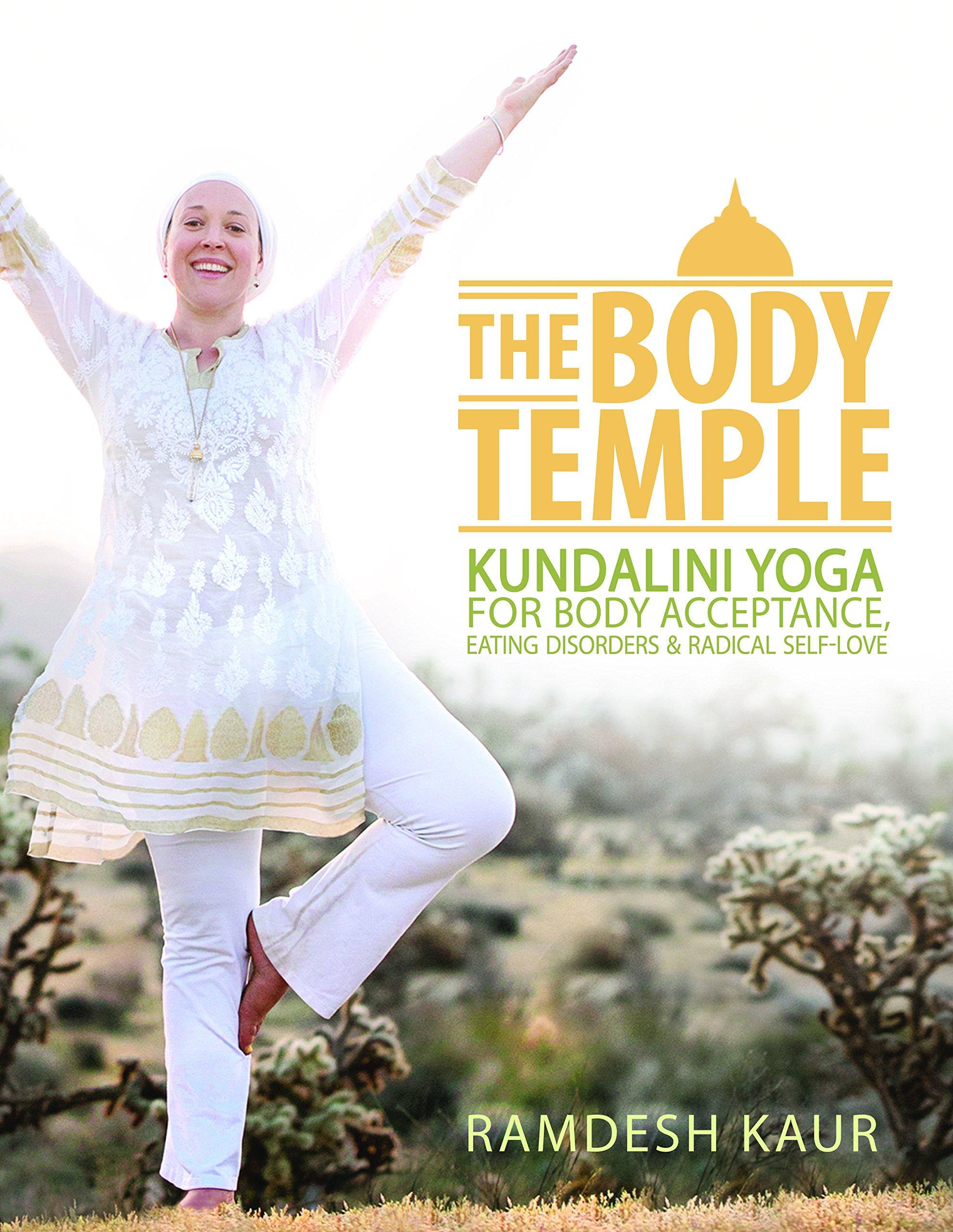 The body temple kundalini yoga for body acceptance eating the body temple kundalini yoga for body acceptance eating disorders radical self love ramdesh ramdesh kaur 9780983569534 amazon books fandeluxe Choice Image