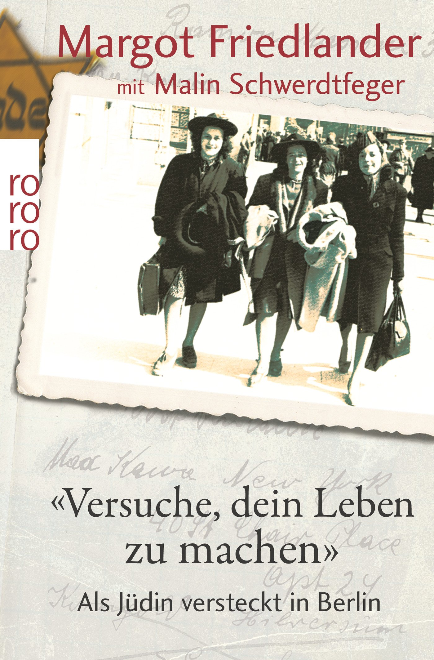 Versuche, dein Leben zu machen: Als Jüdin versteckt in Berlin Taschenbuch – 2. Januar 2010 Margot Friedlander Malin Schwerdtfeger Versuche Rowohlt Taschenbuch
