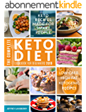The Complete Keto Diet Cookbook For Beginners 2019: Keto Recipes Made For Smart People | Low-Carb, High-Fat Ketogenic Recipes (Ketogenic Diet 1) (English Edition)