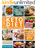 The Complete Keto Diet Cookbook For Beginners 2019: Keto Recipes Made For Smart People | Low-Carb, High-Fat Ketogenic Recipes (Ketogenic Diet 1)