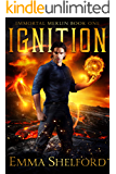Ignition: modern-day Arthurian urban fantasy (Immortal Merlin Book 1)
