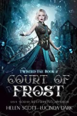 Court of Frost: A Reverse Harem Royal Fae Romance (Twisted Fae Book 2) Kindle Edition