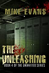 The Unleashing: - Extreme Horror Serial Killer Thriller Series (The Uninvited Book 4) Kindle Edition