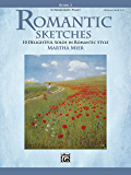 Romantic Sketches, Book 2: 10 Delightful Intermediate Piano Solos in Romantic Style