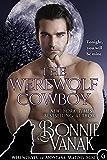 The Werewolf Cowboy: Werewolves of Montana Mating Mini #6