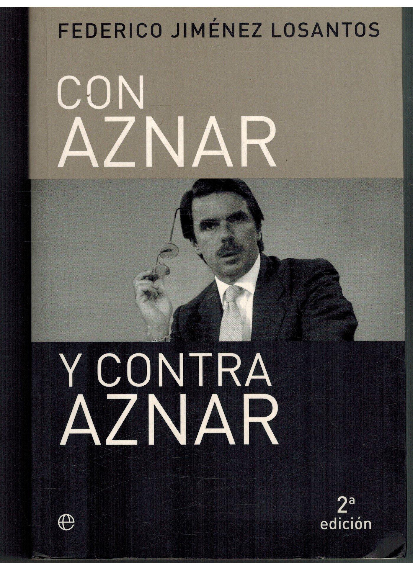 Con aznar y contra aznar (Actualidad): Amazon.es: Jimenez Losantos, Federico: Libros
