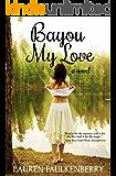 Bayou My Love: A Novel