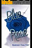 Blue Rose (Alana's Story): A Flowering Novel