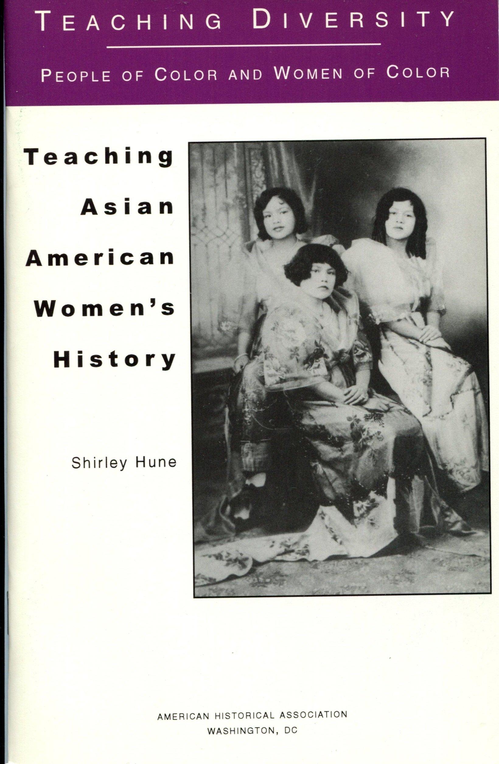 Teaching Asian American Women's History . Paperback – 1997