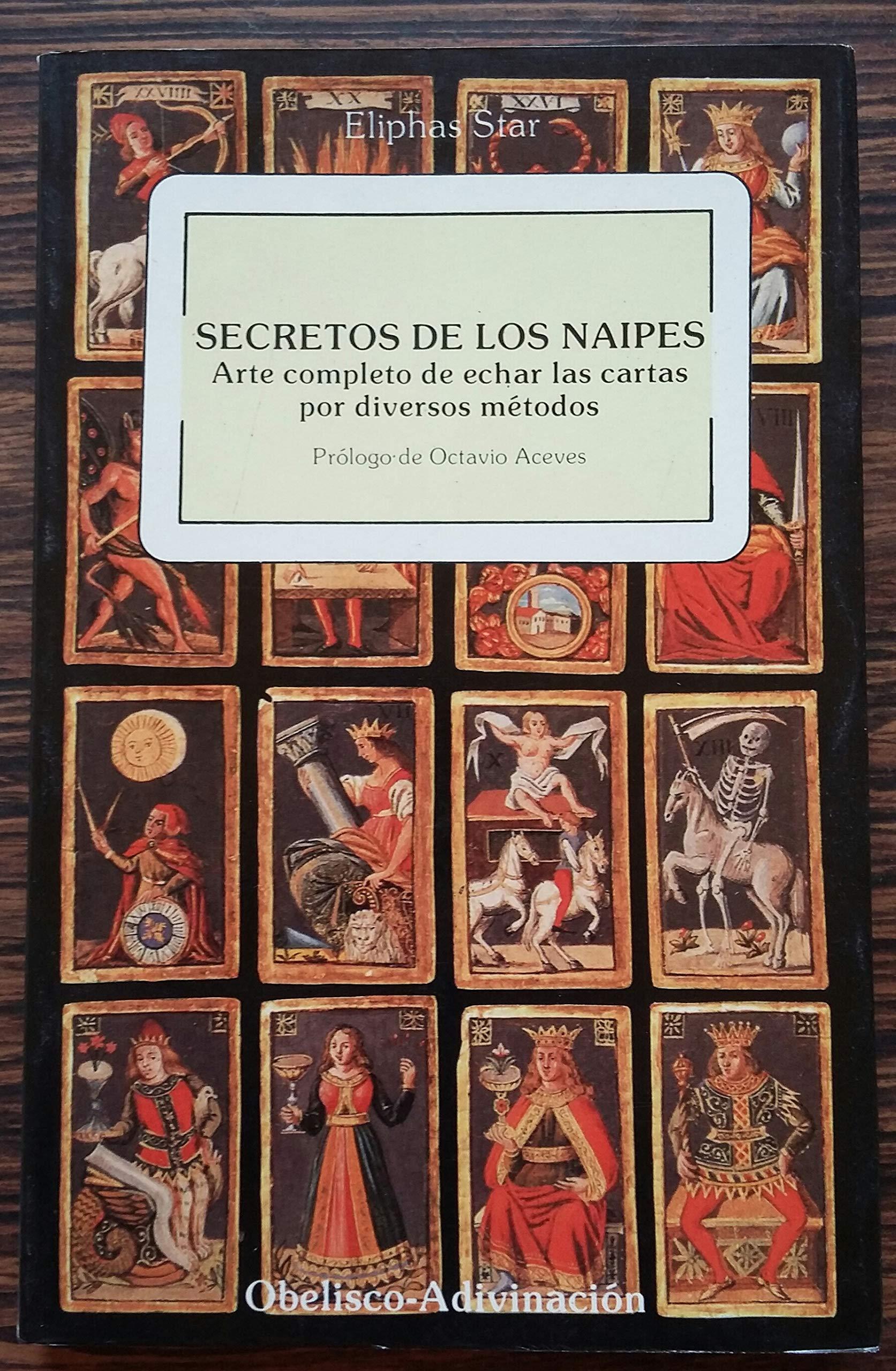 Secretos De Los Naipes: Arte completo de echar las cartas ...